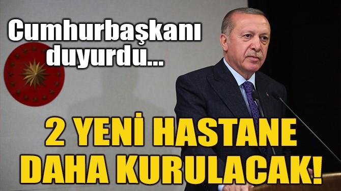 2 SALGIN HASTANESİ DAHA KURULACAK!