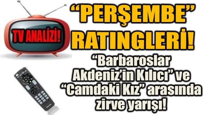 """""""BARBAROSLAR AKDENİZ'İN KILICI"""" VE """"CAMDAKİ KIZ""""IN ZİRVE YARIŞI"""