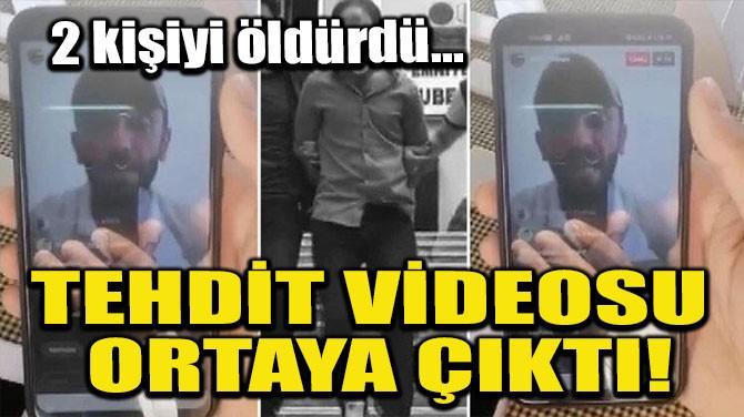 TEHDİT VİDEOSU ORTAYA ÇIKTI!