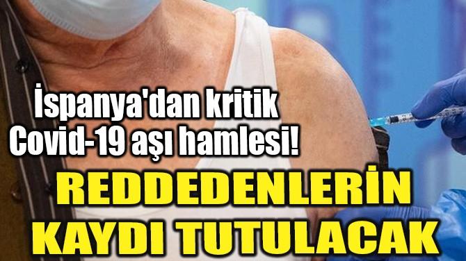 İSPANYA'DAN KRİTİK COVID-19 AŞI HAMLESİ!