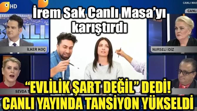 CANLI YAYINDA 'EVLİLİK' TARTIŞMASI!
