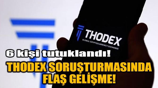 THODEX SORUŞTURMASINDA FLAŞ GELİŞME!