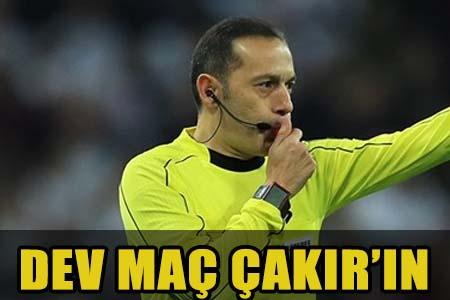 UEFA CÜNEYT ÇAKIR'DAN VAZGEÇMİYOR!