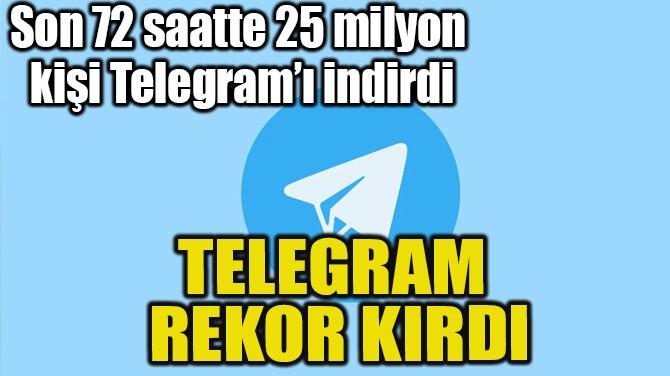 TELEGRAM REKOR KIRDI