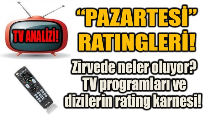 TV PROGRAMLARI VE DİZİLERİN RATING KARNESİ!