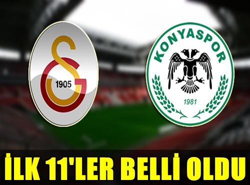 FLAŞ! GALATASARAY VE KONYASPOR MAÇININ İLK 11'LERİ BELLİ OLDU!..