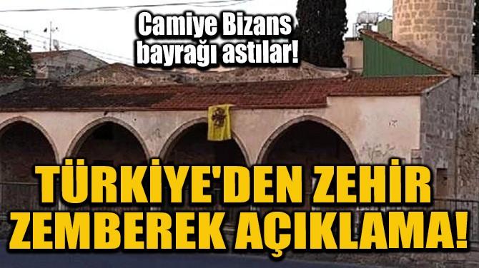 TÜRKİYE'DEN ZEHİR ZEMBEREK AÇIKLAMA!
