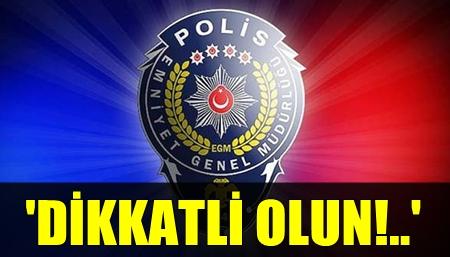 EMNİYETTEN VATANDAŞLARA FLAŞ 'OLAĞANÜSTÜ HAL' UYARISI!..