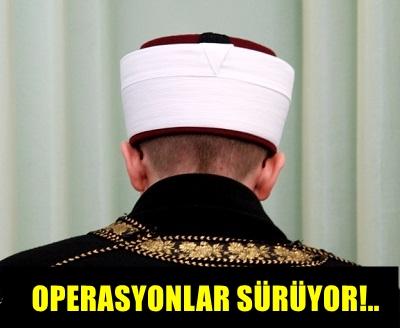 FETÖ OPERASYONLARI SÜRÜYOR!.. 3 İMAM TUTUKLANDI!..