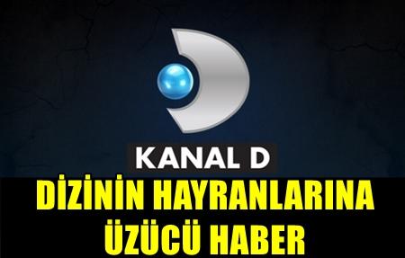 VE FİNAL KARARI ALINDI!.. KANAL D'NİN HANGİ İDDİALI DİZİSİ EKRANA VEDA ETMEYE HAZIRLANIYOR?..