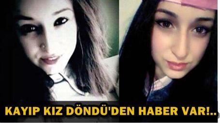 LİSELİ DÖNDÜ 16 GÜNDÜR KAYIPTI!..