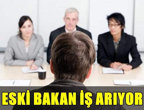 FLAŞ! TARİHE ADINI YAZDIRAN ESKİ BAKAN ŞİMDİ İNTERNETTEN İŞ ARIYOR!..
