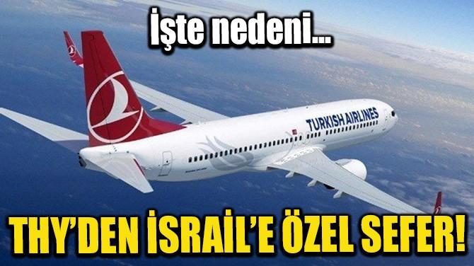 THY'DEN İSRAİL'E ÖZEL SEFER!