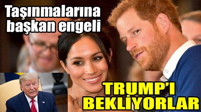 TRUMP'I BEKLİYORLAR