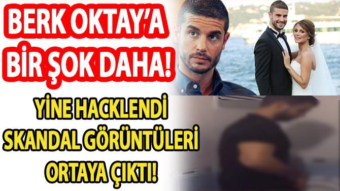 BERK OKTAY'A BİR ŞOK DAHA!.. YİNE HACKLENDİ!..