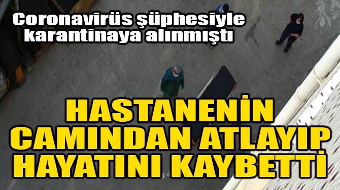 CORONA ŞÜPHESİYLE HASTANEDE KALDIRILMIŞTI… SONU FACİA!