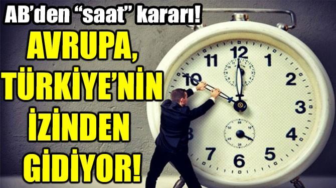 AVRUPA, TÜRKİYE'NİN İZİNDEN GİDİYOR!