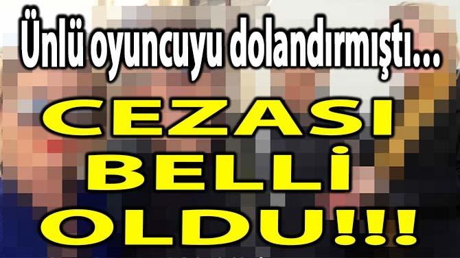 CEZASI BELLİ OLDU!