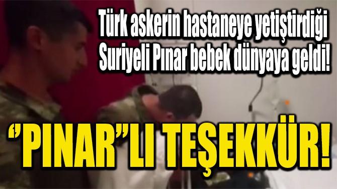 ''PINAR''LI TEŞEKKÜR!