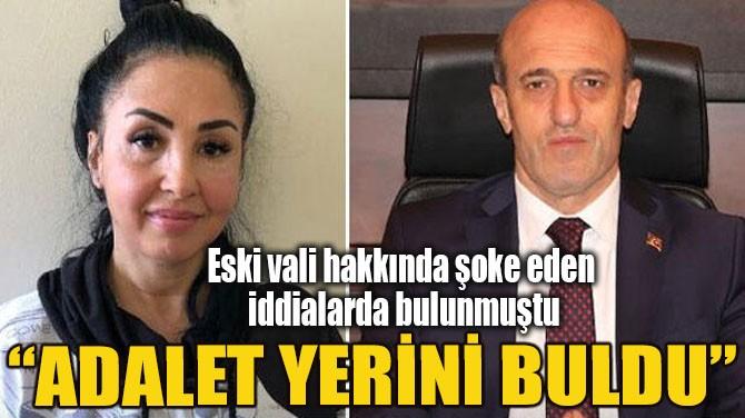 """""""ADALET YERİNİ BULDU"""""""