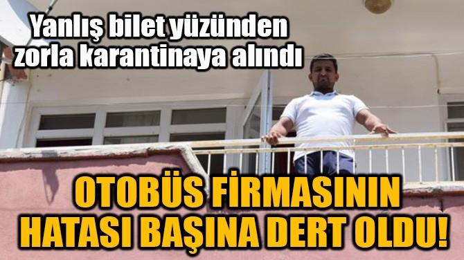 OTOBÜS FİRMASININ HATASI BAŞINA DERT OLDU!