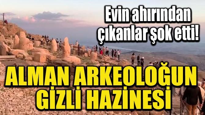 ALMAN ARKEOLOĞUN GİZLİ HAZİNESİ!