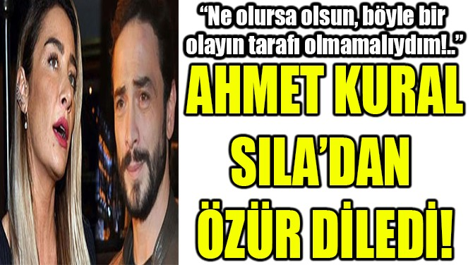 Ahmet Kural, Sıladan özür diledi