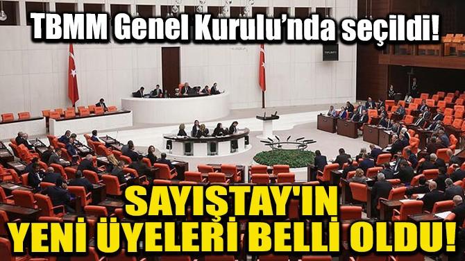 SAYIŞTAY'IN YENİ ÜYELERİ BELLİ OLDU!