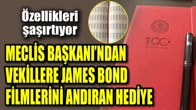 VEKİLLERE JAMES BOND FİLMLERİNİ ANDIRAN HEDİYE