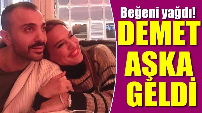 DEMET AKALIN AŞKA GELDİ