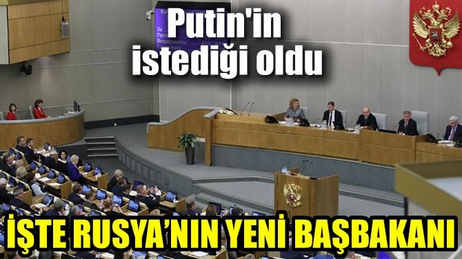 İŞTE RUSYA'NIN YENİ BAŞBAKANI