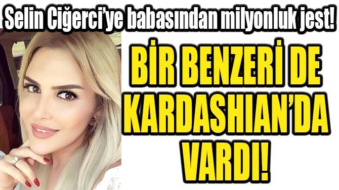 SELİN CİĞERCİ'YE MİLYONLUK JEST!