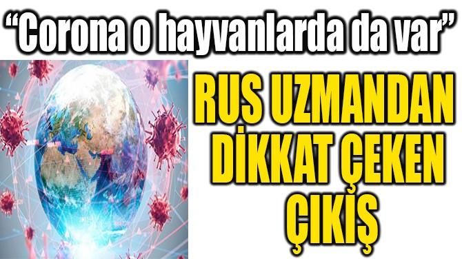 RUS UZMANDAN  DİKKAT ÇEKEN  ÇIKIŞ