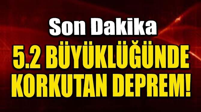 ŞİLİ'DE 5.2 BÜYÜKLÜĞÜNDE DEPREM!