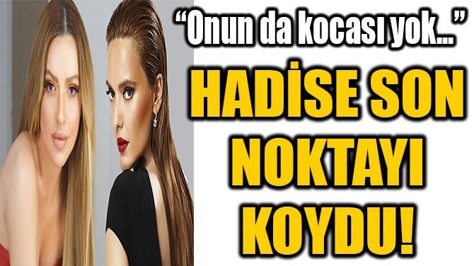 HADİSE'DEN DEMET AKALIN İDDİALARINA TEPKİ!