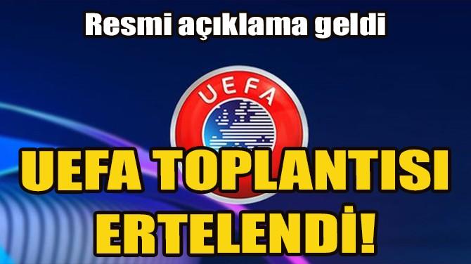 UEFA YÖNETİM KURULU TOPLANTISI 17 HAZİRAN'A ERTELENDİ