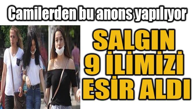 SALGIN  9 İLİMİZİ  ESİR ALDI