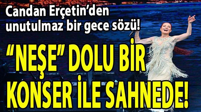 CANDAN ERÇETİN'DEN UNUTULMAZ BİR GECE SÖZÜ!