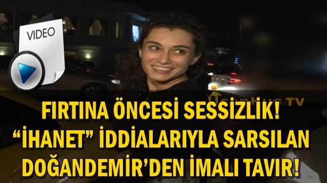 """HANDE DOĞANDEMİR'İN """"BEN İYİYİM"""" MESAJI İLETİLEMEDİ!"""