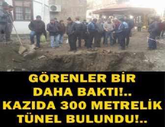 ÇEVRE İÇİN KAZI YAPIYORLARDI, 300 METRELİK TÜNEL BULDULAR!..