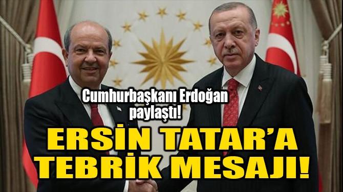 ERSİN TATAR'A TEBRİK MESAJI!