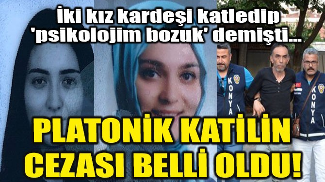 PLATONİK KATİLİN CEZASI BELLİ OLDU!