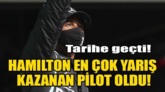 HAMILTON EN ÇOK YARIŞ KAZANAN PİLOT OLDU!