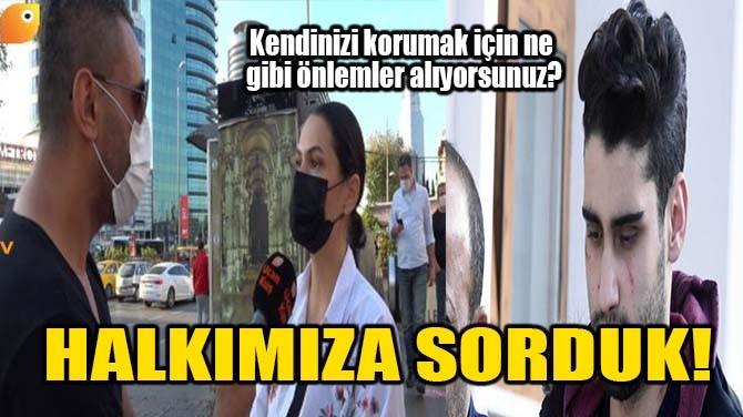 HALKIMIZA SORDUK!