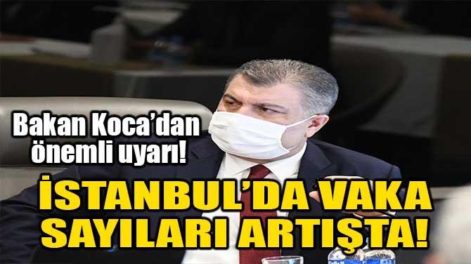 İSTANBUL'DA VAKA SAYILARI ARTIŞTA!