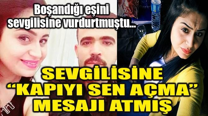 "SEVGİLİSİNE ""KAPIYI SEN AÇMA"" MESAJI ATMIŞ!"