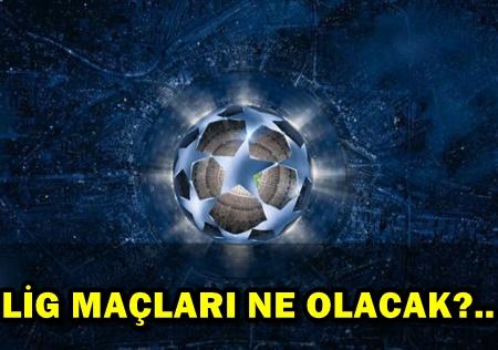 UEFA'DAN ŞOK KARAR! ŞAMPİYONLAR LİGİ MAÇLARI HAFTA SONU OLACAK!.