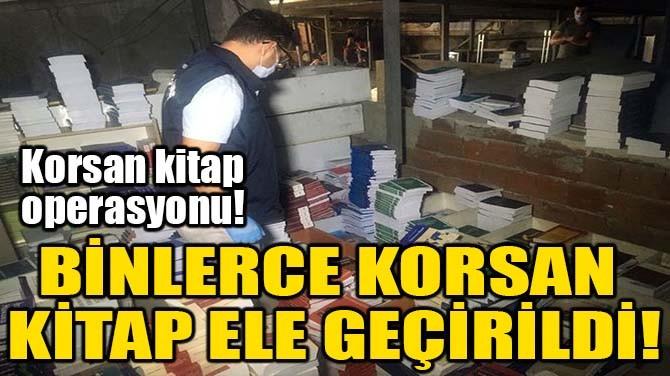 BİNLERCE KORSAN KİTAP ELE GEÇİRİLDİ!