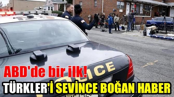 TÜRKLER'İ SEVİNCE BOĞAN HABER