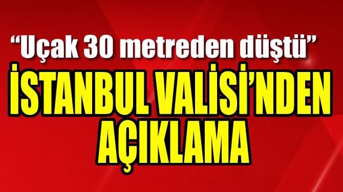 İSTANBUL VALİSİ'NDEN AÇIKLAMA